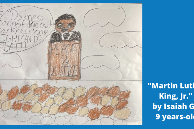 Drawing of Martin Luther King Jr. by 9 year old Isaiah G.
